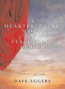 A Heartbreaking Work of Staggering Genius By  Dave Eggers. 9780330484558