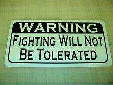 FIGHTING WILL NOT BE TOLERATED Sign Pool Hall Bar dance club Motorcycle Country