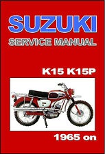 SUZUKI Workshop Manual K15 & K15P 1965 1966 1967 1968 & 1969 Service & Repair