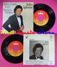 "LP 45 7"" Julio Iglesias when i fall in love Bambou... 1984 CBS No CD MC dvd"