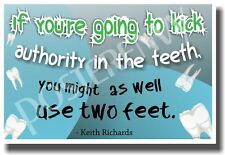 """Keith Richards -""""If You're Going to Kick Authority in the Teeth..."""" - NEW POSTER"""