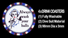 4  x   GOOD ADVICE FROM A NURSE,  ALWAYS WASH YOUR BALLS,  DRINK COASTERS.