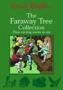 The Faraway Tree Collection: The Enchanted Wood; The... by Blyton, Enid Hardback