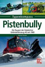 Pistenbully Die Raupen der Kässbohrer Geländefahrzeug AG seit 1969 Typen Buch