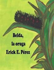 Cuentos para Soñar: Belda, la Oruga by Erick Pérez (2016, Paperback, Large Type)