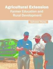 Agricultural Extension: Farmer Education and Rural Development (2016, Hardcover)