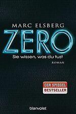 ZERO - Sie wissen, was du tust: Roman von Elsberg, Marc   Buch   Zustand gut