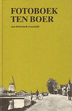 FOTOBOEK TEN BOER - EEN HISTORISCH OVERZICHT - E. Veldman
