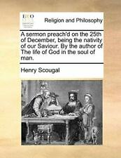 A sermon preach'd on the 25th of December, bein, Scougal, Henry,,