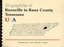 Knox County Tennessee BIOGRAPHIES Knoxville TN 1887 Goodspeed New Reprint