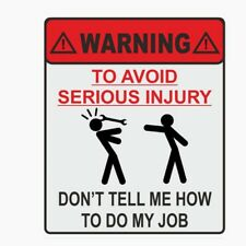Warning Sticker Don't Tell Me How To Do My Job Funny Sticker Car Styling Decor