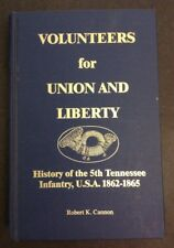 Volunteers For Union And Liberty, 5th Tennessee Infantry 1995 Robert K Cannon HC