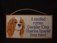 Cavalier King Charles Spaniel A Spoiled Rotten Dog Sign wood Hanging Wall Plaque