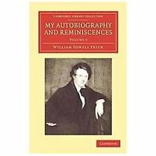 My Autobiography and Reminiscences Volume 2 by William Powell Frith (2012,...