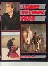 LIVRE l'année du cinéma 1984 calmann-levy 1984 253 pages