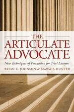 The Articulate Advocate: New Techniques of Persuasion for Trial Lawyers The Art