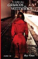 A Noite Dos Casacos Vermelhos by Rey Vinas (2013, Paperback)