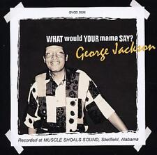 GEORGE JACKSON What Would Your Mama Say? NEW SOUTHERN SOUL CD (GRAPEVINE) MODERN