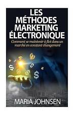 Les Methodes Marketing Electronique: Comment se maintenir à flot dans un marché