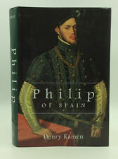 PHILIP OF SPAIN - Henry Kamen - 1997 - Illustrated - Catholic biography