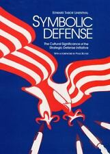 Symbolic Defense: The Cultural Significance of the Strategic Defense Initiative