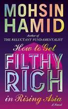 How to Get Filthy Rich in Rising Asia, Hamid, Mohsin, Good Condition Book, ISBN