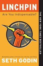 Linchpin : Are You Indispensable? by Seth Godin (2011, Paperback)