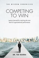 Competing to Win: Lessons Learned for Reaching the Next Level of Organizational