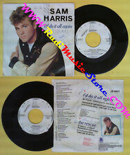 LP 45 7''SAM HARRIS I'd do it all again The rescue 1986 PROMO italy no cd mc*dvd