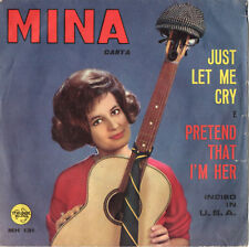 MINA just let me cry / pretend that i'm her 45GIRI 1963 Italdisc MH 131