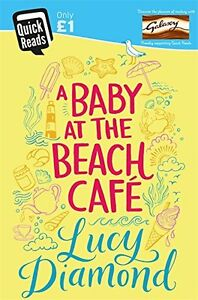A Baby at the Beach Cafe (Quick Reads 2016) By Lucy Diamond