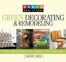 Knack Make It Easy: Knack Green Decorating and Remodeling by Heather Paper cfs