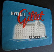 1950's HOTELL GILLET STOCKHOLN SWEDEN~LUGGAGE STICKER~NICE CONDITION