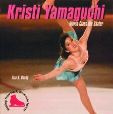 Kristi Yamaguchi: World-Class Ice Skater (Making T