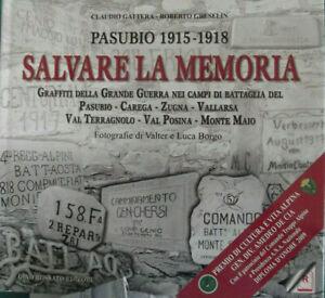 Salvare la memoria. Pasubio 1915-1918-GRAFFITI DELLA GRANDE GUERRA NEI CAMPI ...