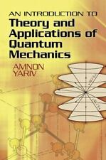 An Introduction to Theory and Applications of Quantum Mechanics (Paperback or So