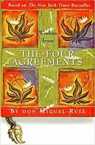 Best Wisdom from The Four Agreements