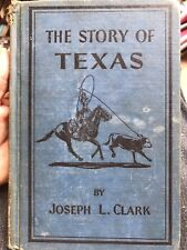 The Story Of Texas By Joseph L Clark 1932 First Printing