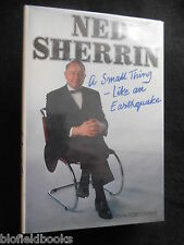 SIGNED; NED SHERRIN - A Small Thing Like An Earthquake - 1983-1st, Autobiography