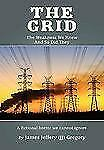 The Grid by James Jeffery (Jj) Gregory (2011, Hardcover)