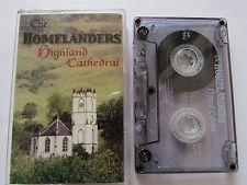 """THE HOMELANDERS """"HIGHLAND CATHEDRAL"""" CASSETTE, PLAY TESTED."""