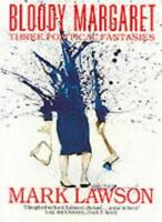 Bloody Margaret: Three Political Fantasies By Mark Lawson