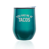 Stemless Wine Tumbler Coffee Travel Mug Glass Cup w// Lid You Had Me At TACOS