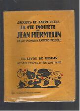 LA VIE INQUIETE DE JEAN HERMELIN LACRETELLE LE LIVRE DE DEMAIN ARTHEME FAYARD
