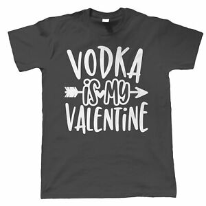 Vodka Is My Valentine, Mens T Shirt - Funny Valentines Gift Him