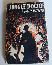 Jungle doctor by Paul White  with 37 illustrations Hardback 1955