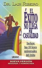NEW El Exito No Llega Por Casualidad (Spanish Edition) by Lair  Ribeiro