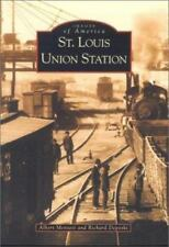 Images of America: St Louis Union Station by Richard Deposki and Albert Montesi