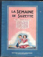 LA SEMAINE DE SUZETTE Album éditeur n°2 de 1951 (n°17 à 32). Bécassine...
