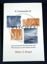 A Community of Witches Contemporary Neo-Paganism Witchcraft in U.S. Helen Berger